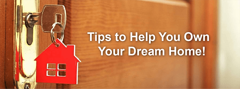 Tips-to-Help-You-Own-Your-Dream-Home